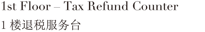 1st Floor - Tax Refund Counter